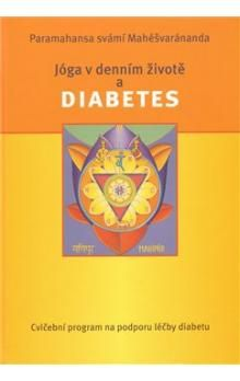 Paramhans svámí Mahéšvaránanda: Jóga v denním životě a diabetes cena od 294 Kč