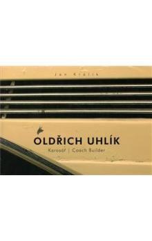 Jan Králík: Oldřich Uhlík - karosář / Coach Builder cena od 689 Kč