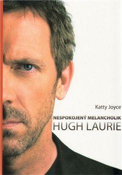 Katty Joyce: Hugh Laurie: nespokojený melancholik cena od 50 Kč