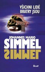 Johannes Mario Simmel: Všichni lidé bratry jsou cena od 319 Kč