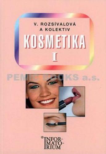 Věra Rozsívalová: Kosmetika I - 2. vydání cena od 167 Kč