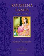Daniela Fischerová: Kouzelná lampa - Arabské pohádky bájné Šeherezády cena od 83 Kč