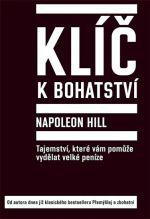 Napoleon Hill: Klíč k bohatství - Tajemství, které vám pomůže vydělat velké peníze cena od 207 Kč