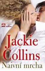 Jackie Collins: Naivní mrcha cena od 119 Kč