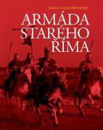 Adrian Goldsworthy: Armáda starého Říma cena od 399 Kč