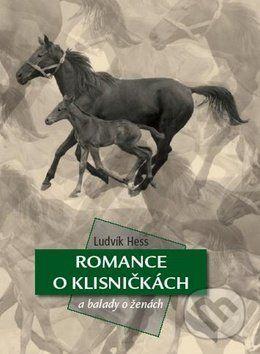 Ludvík Hess: Romance o klisničkách a balady o ženách cena od 180 Kč