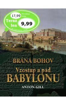Anton Gill: Vzostup a pád Babylonu cena od 183 Kč