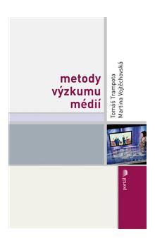 Tomáš Trampota, Martina Vojtěchovská: Metody výzkumu médií cena od 281 Kč