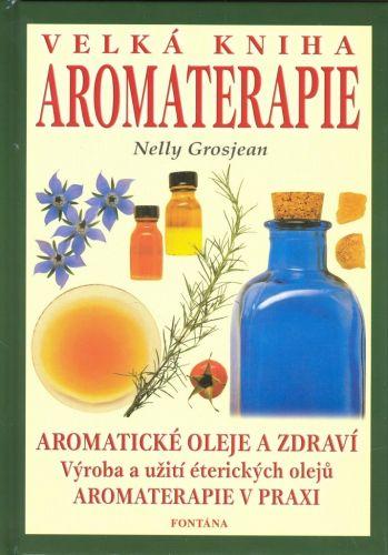 Nelly Grosjean: Velká kniha aromaterapie cena od 189 Kč