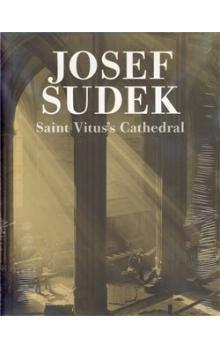 Josef Sudek: Saint Vitus´s Cathedral cena od 502 Kč