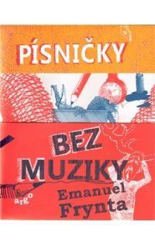 Emanuel Frynta, Markéta Prachatická: Písničky bez muziky cena od 157 Kč