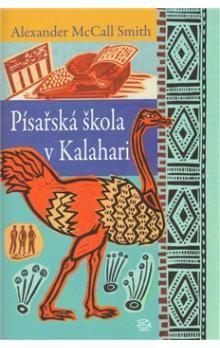 Alexander McCall Smith: Písařská škola v Kalahari cena od 178 Kč