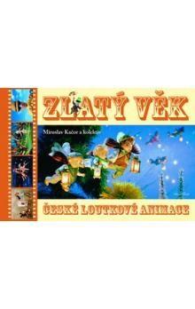 Miroslav Kačor: Zlatý věk české loutkové animace + DVD cena od 292 Kč