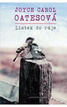 Joyce Carol Oates, Petra Potůčková: Lístek do ráje cena od 319 Kč