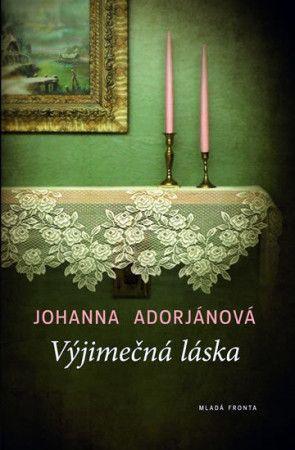 Johanna Adorján: Výjimečná láska cena od 191 Kč