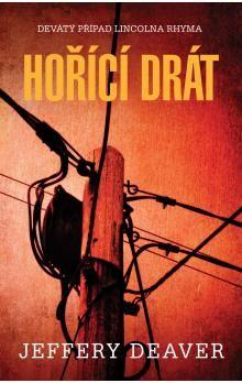 Jeffery Deaver: Hořící drát cena od 135 Kč