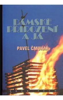 Pavel Čmuhař: Dámské přirození a já cena od 179 Kč
