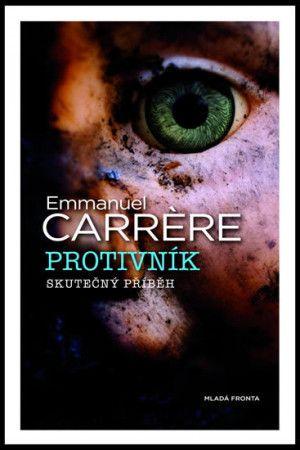 Emmanuel Carrére: Protivník (skutečný příběh) cena od 223 Kč