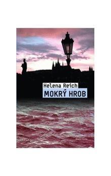 Helena Reich: Mokrý hrob cena od 221 Kč