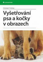Christian F. Schrey: Vyšetřování psa a kočky v obrazech cena od 764 Kč