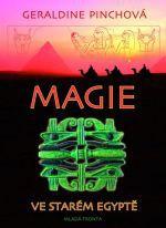 Geraldine Pinch: Magie ve starém Egyptě cena od 367 Kč