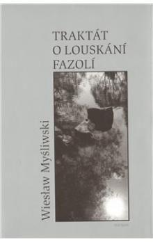 Wieslaw Mysliwski: Traktát o louskání fazolí cena od 196 Kč