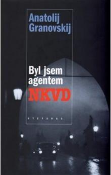Anatolij Granovskij: Byl jsem agentem NKVD cena od 179 Kč