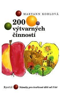 Marie Polasková, MaryAnn F. Kohl: 200 výtvarných činností cena od 238 Kč