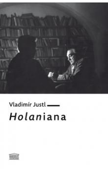 Vladimír Justl: Holaniana cena od 172 Kč