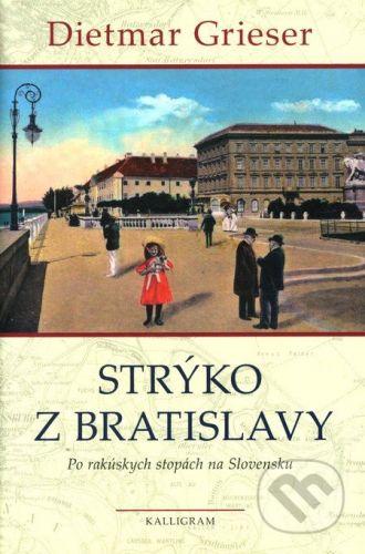 Dietmar Grieser: Strýko z Bratislavy cena od 280 Kč