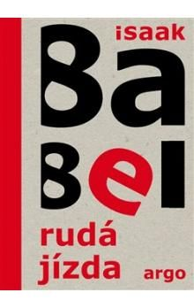 Isaak Emmanuelovič Babel: Rudá jízda cena od 197 Kč