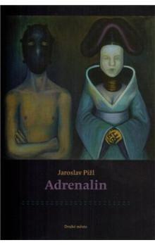 Jaroslav Pížl: Adrenalin cena od 192 Kč