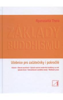Nyanasatta Thera: Základy buddhismu - Učebnice pro začátečníky i pokročilé cena od 176 Kč