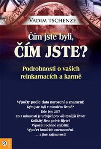 Vadim Tschenze: Čím jste byli, čím jste? cena od 300 Kč