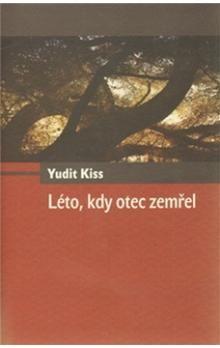 Yudit Kiss: Léto, kdy otec zemřel cena od 181 Kč