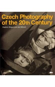 Vladimír Birgus, Jan Mlčoch: Czech Photography of the 20th Century cena od 1163 Kč