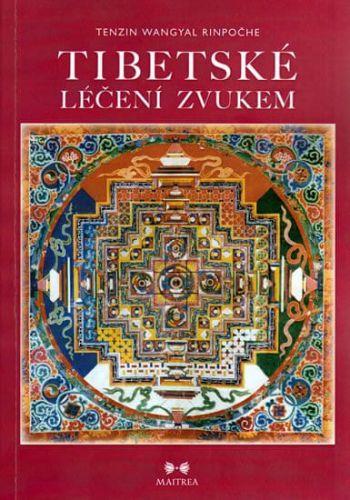 Tenzin Wangyal Rinpočhe: Tibetské léčení zvukem cena od 172 Kč