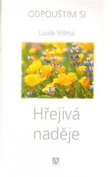 Luule Viilma: Hřejivá naděje - Odpouštím si - 2. vydání cena od 186 Kč
