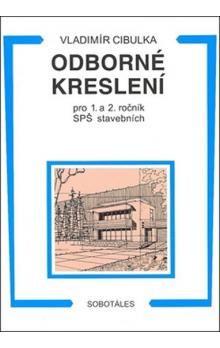 Vladimír Cibulka: Odborné kreslení pro 1. a 2. ročník SPŠ stavebních cena od 216 Kč