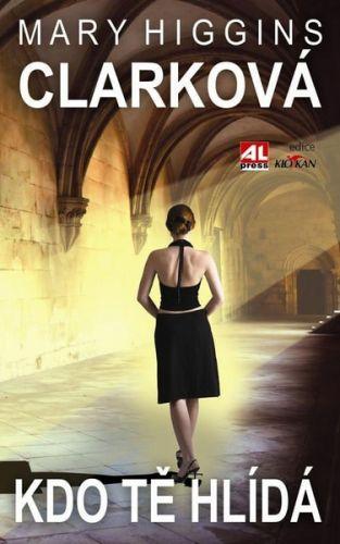 Mary Higgins Clark: Kdo tě hlídá cena od 129 Kč