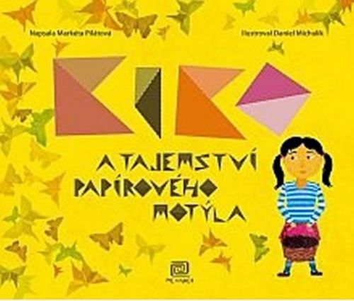 Daniel Michalík, Markéta Pilátová: Kiko a tajemství papírového motýla cena od 161 Kč