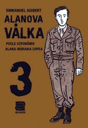 Emmanuel Guibert: Alanova válka 3 - Podle vzpomínek Alana Ingrama Copea cena od 174 Kč
