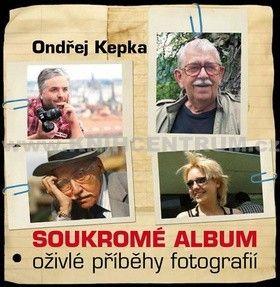 Ondřej Kepka: Soukromé album - Oživlé příběhy fotografií cena od 116 Kč
