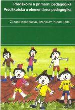 Zuzana Kolláriková, Branislav Pupala: Předškolní a primární pedagogika cena od 377 Kč