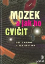 David Gamon, Allen D. Bragdon: Mozek a jak ho cvičit cena od 227 Kč