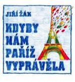 Jiří Žák: Kdyby nám Paříž vyprávěla cena od 0 Kč