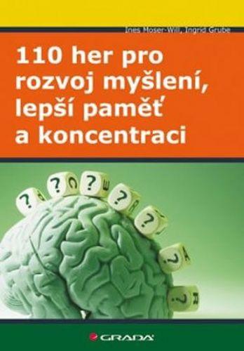 Ines Moser-Will, Ingrid Grube: 110 her pro rozvoj myšlení, lepší paměť a koncentraci cena od 227 Kč