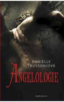 Danielle Trussoni: Angelologie cena od 270 Kč
