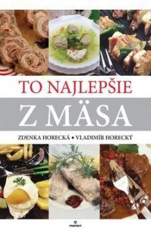 Zdenka Horecká, Vladimír Horecký: To najlepšie z mäsa cena od 188 Kč