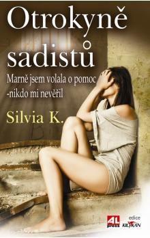 K. Silvia: Otrokyně sadistů cena od 100 Kč